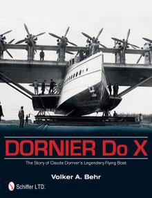 Dornier Do X (The Story of Claude Dornier's Legendary Flying Boat) by Volker A. Behr, 9780764344763