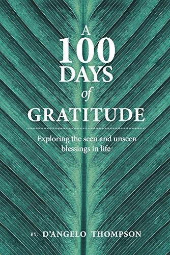 A 100 Days Of Gratitude (Gratitude) by D'angelo Thompson, 9781098318512