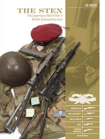 The Sten (The Legendary World War II British Submachine Gun) by Luc Guillou, 9780764354854