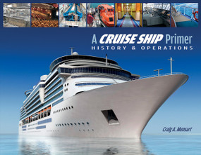 A Cruise Ship Primer (History & Operations) by Craig A. Munsart, 9780870336386