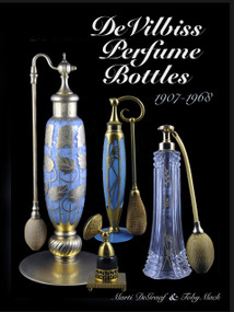 DeVilbiss Perfume Bottles (and their glass company suppliers, 1907 to 1968) by Marti DeGraaf, 9780764345760
