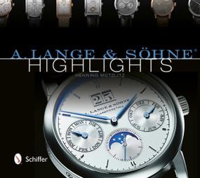 A. Lange & Söhne® Highlights by Henning Mützlitz, 9780764343612