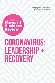 Coronavirus: Leadership and Recovery: The Insights You Need from Harvard Business Review by Harvard Business Review, Martin Reeves, Nancy Koehn, Tsedal Neeley, Scott Berinato, 9781647820497