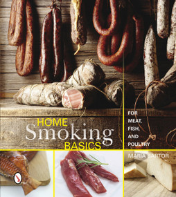 Home Smoking Basics (For Meat, Fish, and Poultry) by Maria Sartor, 9780764346538