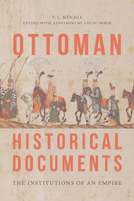 Ottoman Historical Documents (The Institutions of an Empire) by V.L. Ménage, 9781474479370
