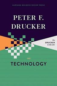 Peter F. Drucker on Technology by Peter F. Drucker, 9781633699656