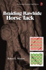Braiding Rawhide Horse Tack by Robert L. Woolery, 9780870336294