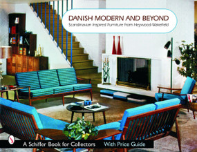 Danish Modern and Beyond (Scandinavian Inspired Furniture from Heywood-Wakefield) by Donna S. Baker, 9780764322167