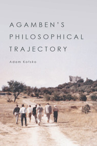 Agamben's Philosophical Trajectory - 9781474476003 by Adam Kotsko, 9781474476003