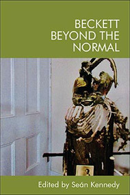 Beckett Beyond the Normal by Seán Kennedy, 9781474460460