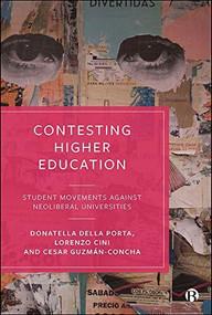 Contesting Higher Education (Student Movements against Neoliberal Universities) by Donatella della Porta, Lorenzo Cini, César Guzmán-Concha, 9781529208627