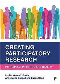Creating Participatory Research (Principles, Practice and Reality) - 9781447352372 by Louise Warwick-Booth, Anne-Marie Bagnall, Susan Coan, 9781447352372