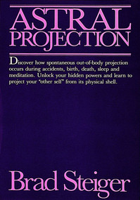 Astral Projection by Brad Steiger, 9780914918363