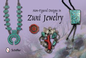 Non-Figural Designs in Zuni Jewelry by Toshio Sei, 9780764347276