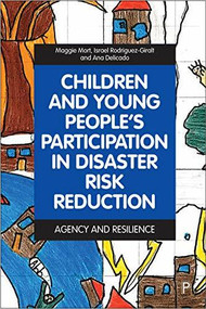 Children and Young People's Participation in Disaster (Agency and Resilience) by Maggie Mort, Israel Rodriguez-Giralt, 9781447354390