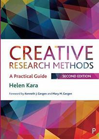 Creative Research Methods 2e (A Practical Guide) by Helen Kara, 9781447356745