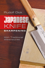 Japanese Knife Sharpening (With Traditional Waterstones) by Rudolf Dick, 9780764346804