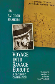 Voyage into Savage Europe (A Declining Civilization) by Avigdor Hameiri, Peter C. Appelbaum, 9781644693360