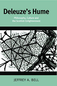 Deleuze's Hume (Philosophy, Culture and the Scottish Enlightenment) by Jeffrey A. Bell, 9781474474566