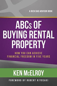 ABCs of Buying Rental Property (How You Can Achieve Financial Freedom in Five Years) by McElroy Ken, 9781947588127