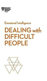 Dealing with Difficult People (HBR Emotional Intelligence Series) - 9781633696105 by Harvard Business Review, Tony Schwartz, Mark Gerzon, Holly Weeks, Amy Gallo, 9781633696105