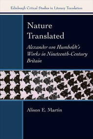 Nature Translated (Alexander von Humboldt's Works in Nineteenth Century Britain) by Alison E. Martin, 9781474439336