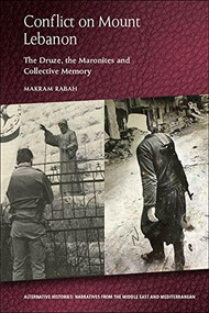 Conflict on Mount Lebanon (The Druze, the Maronites and Collective Memory) by Makram Rabah, 9781474474177