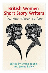 British Women Short Story Writers (The New Woman to Now) - 9781474423175 by Emma Young, James Bailey, 9781474423175