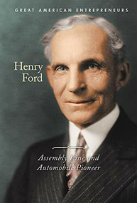 Henry Ford: Assembly Line and Automobile Pioneer by Gerry Boehme, 9781502645340