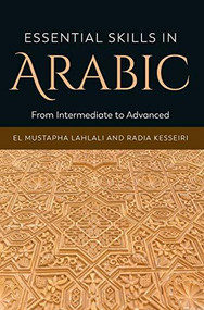 Essential Skills in Arabic (From Intermediate to Advanced) - 9781474401494 by Radia Kesseiri, El Mustapha Lahlali, 9781474401494