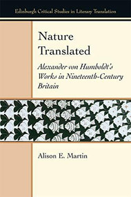 Nature Translated (Alexander von Humboldt's Works in Nineteenth-Century Britain) - 9781474439329 by Alison E. Martin, 9781474439329