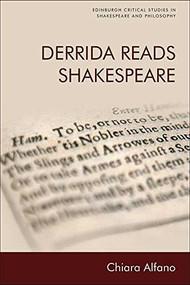 Derrida Reads Shakespeare by Chiara Alfano, 9781474409872