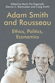 Adam Smith and Rousseau (Ethics, Politics, Economics) by Maria Pia Paganelli, Dennis C. Rasmussen, Craig Smith, 9781474422857
