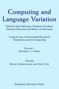 Computing and Language Variation (International Journal of Humanities and Arts Computing Volume 2) by Charlotte Gooskens, Sebastian Kürschner, John Nerbonne, Renée van Bezooijen, 9780748640300