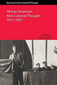 African American Anti-Colonial Thought 1917-1937 by Cathy Bergin, 9781474409575
