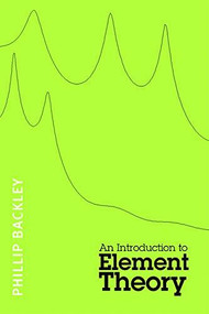 An Introduction to Element Theory - 9780748637430 by Phillip Backley, 9780748637430