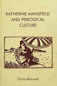 Katherine Mansfield and Periodical Culture - 9781474439459 by Chris Mourant, 9781474439459