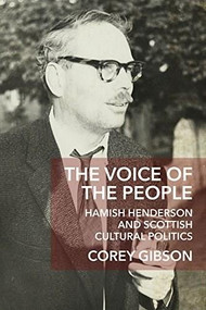 The Voice of the People (Hamish Henderson and Scottish Cultural Politics) by Corey Gibson, 9780748696574