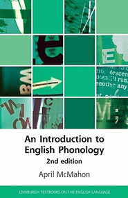 An Introduction to English Phonology (2nd edition) by April McMahon, 9781474463690