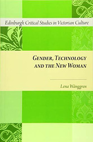 Gender, Technology and the New Woman - 9781474441308 by Lena Wånggren, 9781474441308