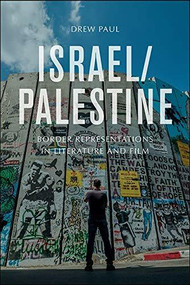 Israel/Palestine (Border Representations in Literature and Film) by Drew Paul, 9781474456128