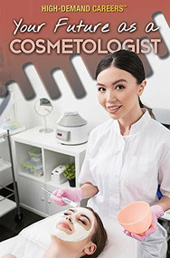 Your Future as a Cosmetologist by Rachel Given-Wilson, Sally Ganchy, 9781508187806