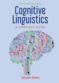 Cognitive Linguistics (A Complete Guide) by Vyvyan Evans, 9781474405218