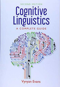 Cognitive Linguistics (A Complete Guide) - 9781474405225 by Vyvyan Evans, 9781474405225