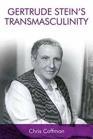 Gertrude Stein's Transmasculinity by Chris Coffman, 9781474438100