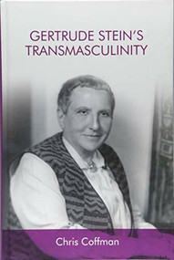Gertrude Stein's Transmasculinity - 9781474438094 by Chris Coffman, 9781474438094