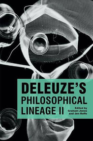 Deleuze's Philosophical Lineage II by Jon Roffe, Graham Jones, 9781474449199