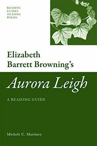 Elizabeth Barrett Browning's 'Aurora Leigh' (A Reading Guide) - 9780748639717 by Michele C Martinez, 9780748639717