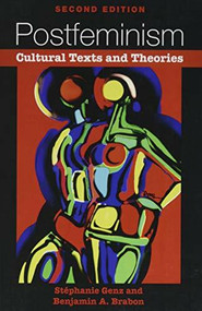 Postfeminism (Cultural Texts and Theories) by Benjamin A. Brabon, Stéphanie Genz, 9781474411233