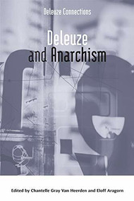 Deleuze and Anarchism by Chantelle Gray Van Heerden, Aragorn Eloff, 9781474439077